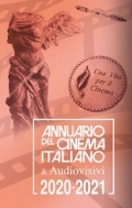 ANNUARIO DEL CINEMA ITALIANO E AUDIOVISIVI 2020-2021